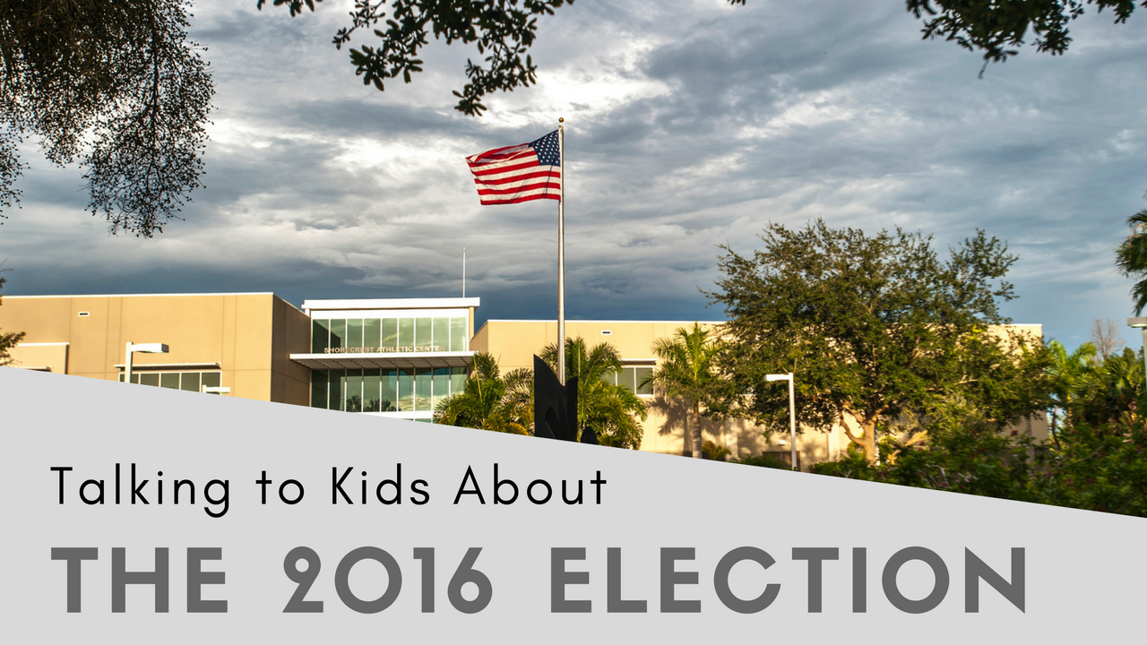 How to talk to kids about the 2016 election.
